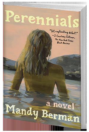 mandy berman, perennials, novel, book