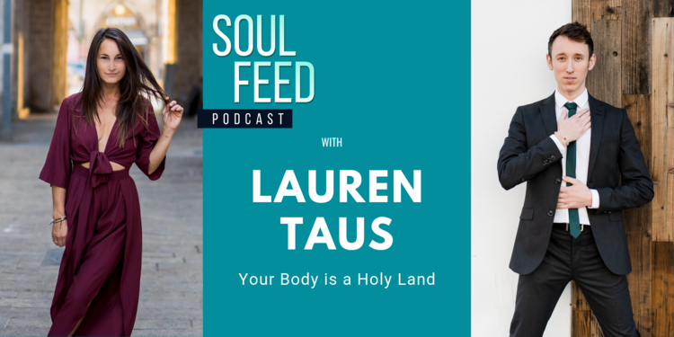 Lauren Taus: Your Body is a Holy Land — Shannon Algeo - Become Your