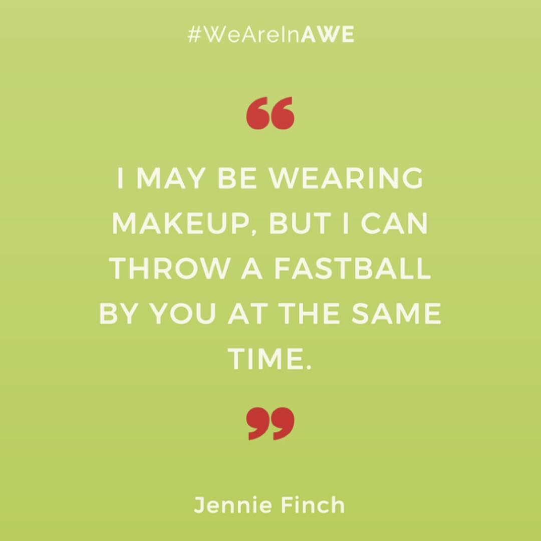 Quote by Jennie Finch