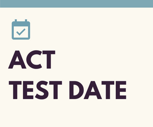 ACT TEST DATE.png