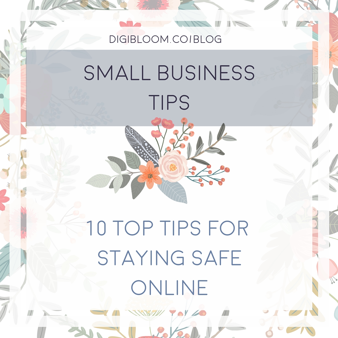 10 top tips for staying safe online. Small business tips guest post by Broadband Genie