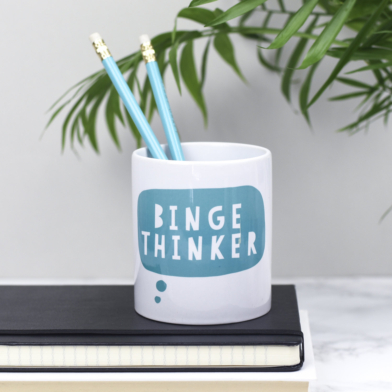 Binge Thinker pencil pot