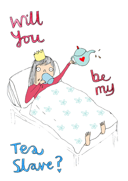 Will you be my tea slave card