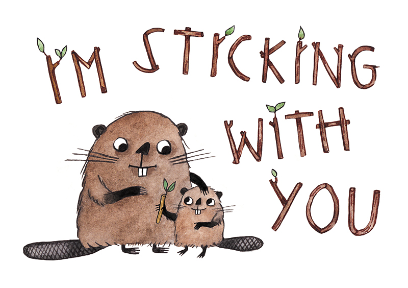 I'm sticking with you card.