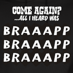 all-i-heard-was-braaapp-hoodie_design.png