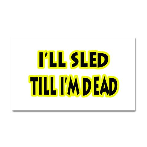 funny_sled_till_dead_rectangle_decal.jpg
