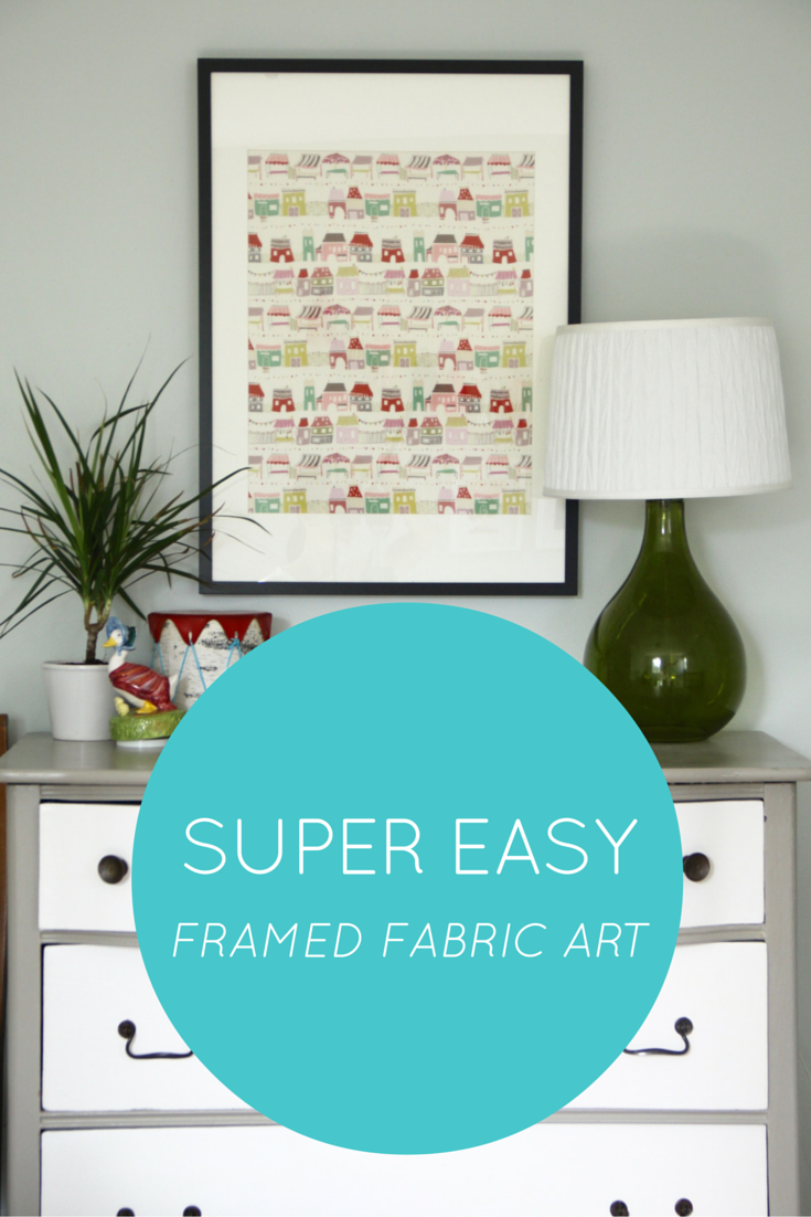 DIY (Super Easy) Framed Fabric Art
