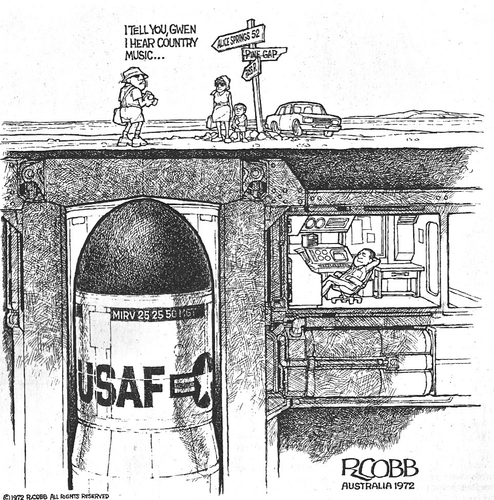 American cartoonist Ron Cobb drew this for issue #3 of The Digger on 3 September 1972. The soon-to-be elected Whitlam Labor Party was discussing closing or taking over the US spy-satellite station in the centre of Australia, a proposal revived by Malcolm Fraser shortly before his death last year.