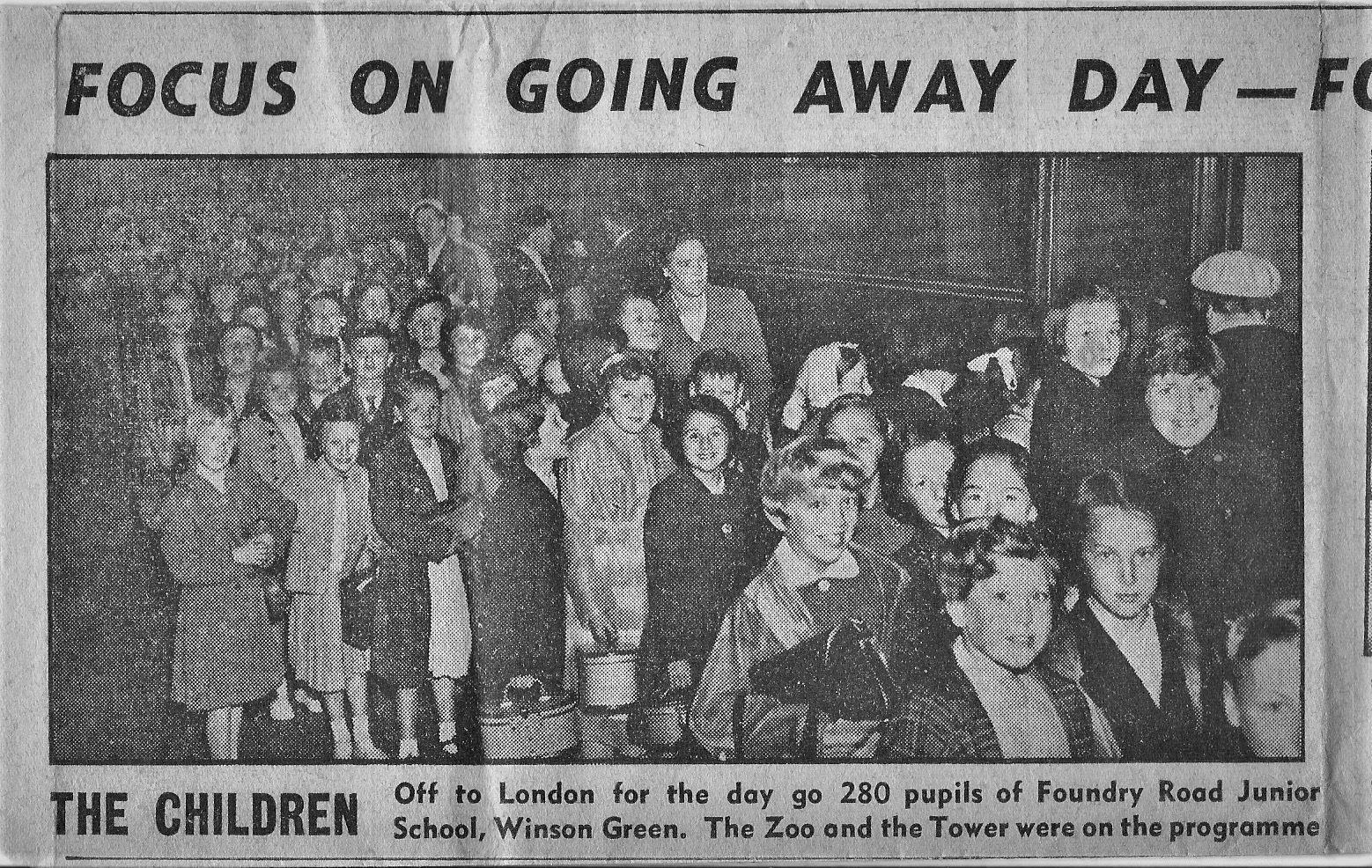 I HAVE JUST FOUND AN OLD NEWSPAPER CLIPPING OF A FOUNDRY ROAD SCHOOL TRIP TO LONDON DATED FRIDAY JUNE 20TH 1958. THOUGHT IT MIGHT BE OF INTEREST TO EX PUPILS WHO MAY OR MAY NOT HAVE BEEN ON THE TRIP AT THAT TIME OR COULD RECOGNISE THEMSELVES OR ANY OTHERS ON IT. THANKS TO AL HUGHES