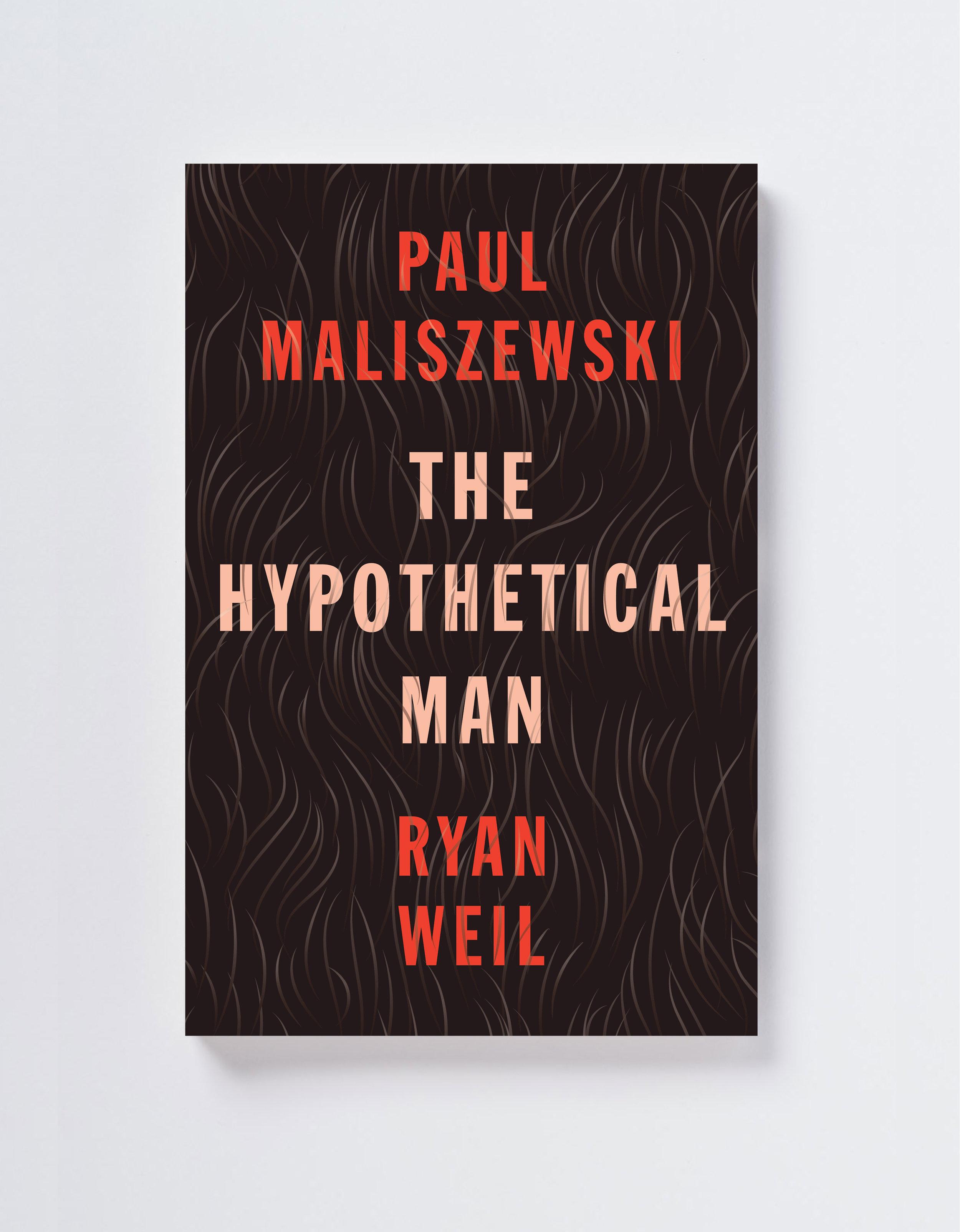 THE HYPOTHETICAL MAN  by Paul Maliszewski & Ryan Weil