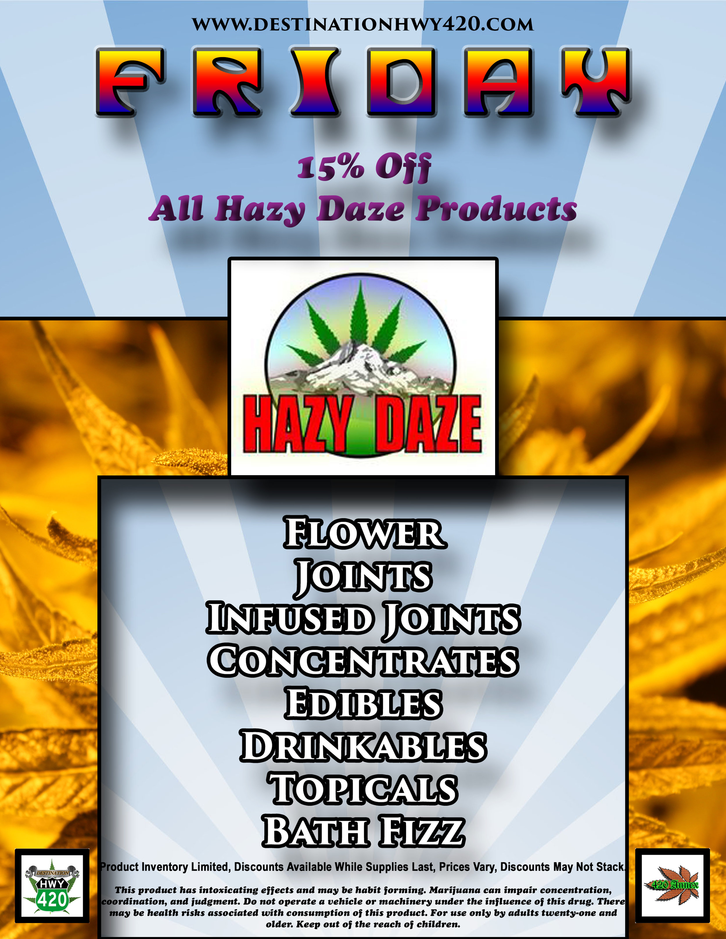 Every Friday, all Hazy Daze Marijuana Products are 15% Off! Hazy Daze produces marijuana flower, prerolled joints, edibles, topicals, drinkables, and concentrates. Haze Daze is based out of Belfair, WA.