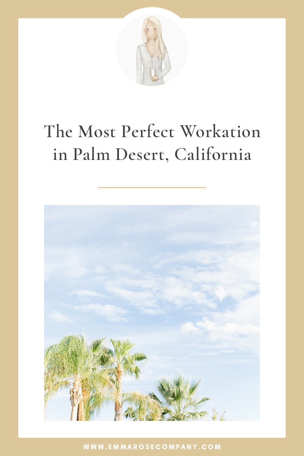 The Most Perfect Work-ation in Palm Desert, California Recap