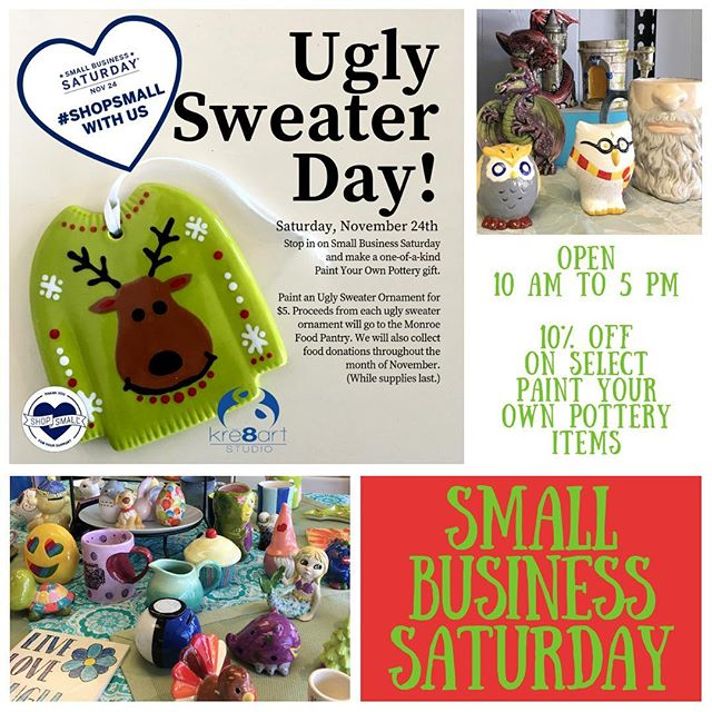 It's our annual Ugly Sweater Day for Small Business Saturday. Get 10% off select paint your pottery items. Paint an ugly sweater ornament for $5 to help the Monroe Food Pantry. Get 20% off canvas samples. We are collecting toys for Toys For Tots. Sunday is our last Pet Paw Sunday from 11am to 4pm. #shoplocal #smallbusinesssaturday #shopsmall