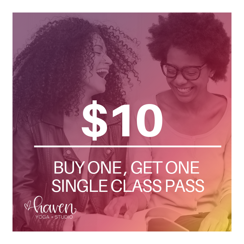 Buy one, Get one (BOGO) Single Class Pass to share with a friend - (8/4-8/9)