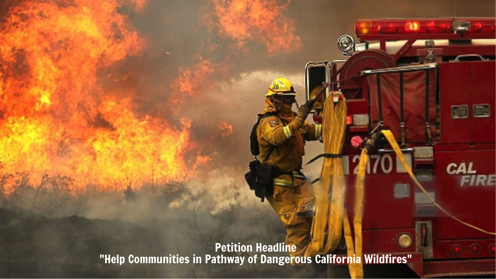 "Petition Headline: ""Help Communities in Pathway of Dangerous California Wildfires"""