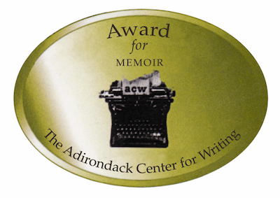 ADIRONDACK CENTER FOR WRITING BEST MEMOIR AWARD 2007