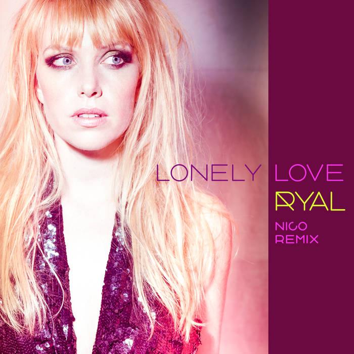 LONELY LOVE NICO REMIX - BANDCAMP | SOUNDCLOUD