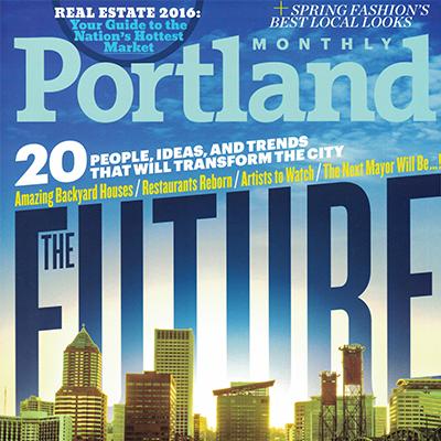 Portland Monthly Magazine | April 2016