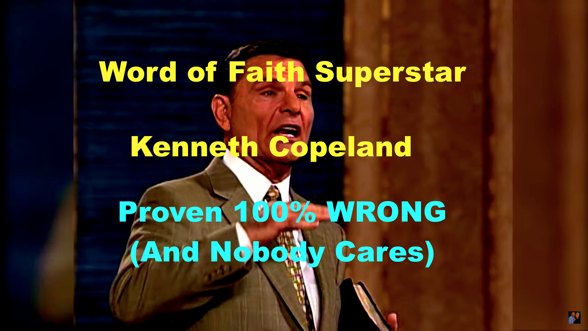 Word of Faith Superstar Kenneth Copeland Proven 100% WRONG