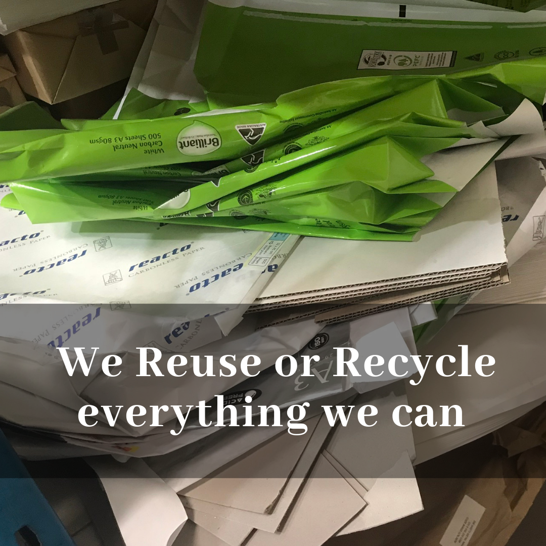 We Reuse or Recycle everything we can.png