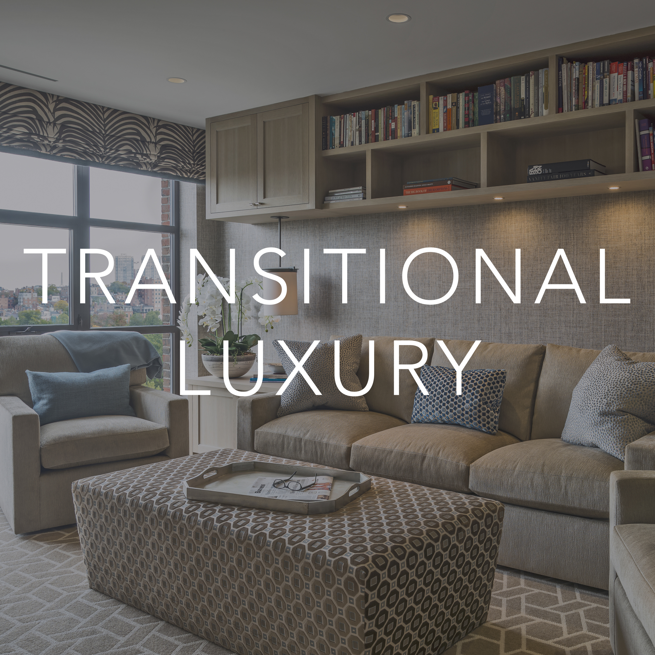 Copy of Transitional Luxury