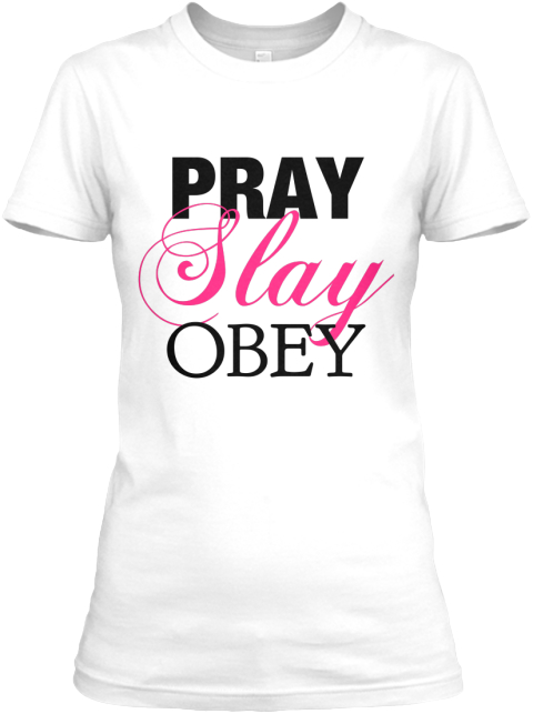 Order your pray, slay, obey tee!