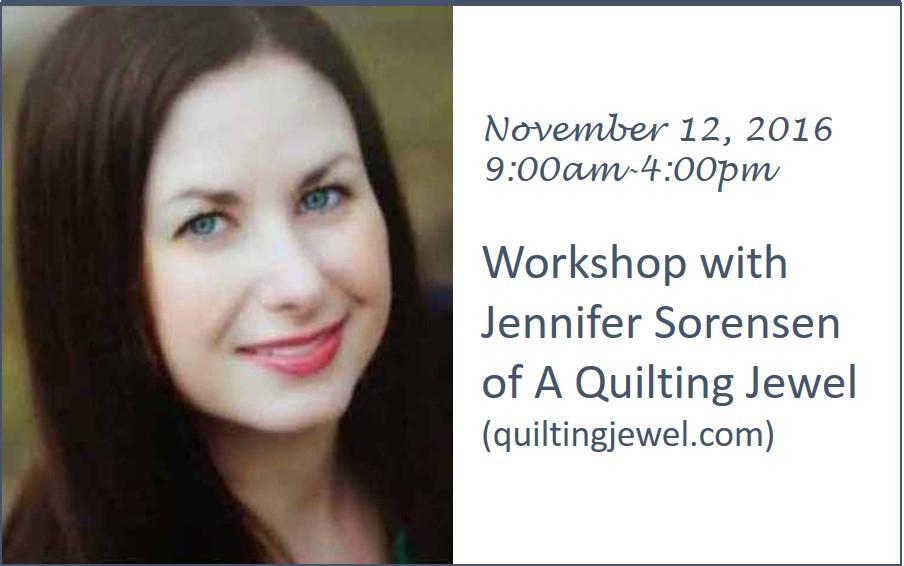 Workshop with Jennifer Sorenson of A Quilting Jewel  (QuiltingJewel.com)