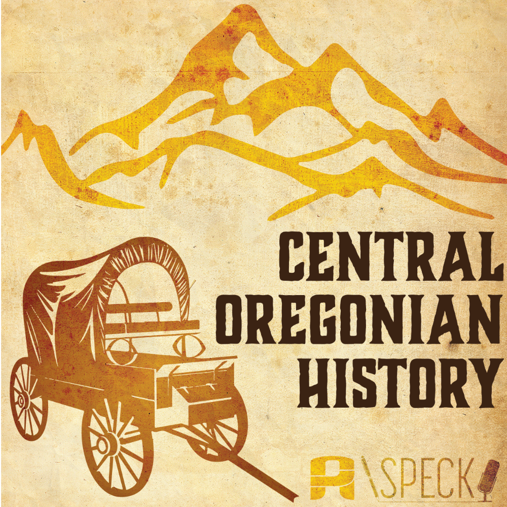 Central Oregon History Podcast
