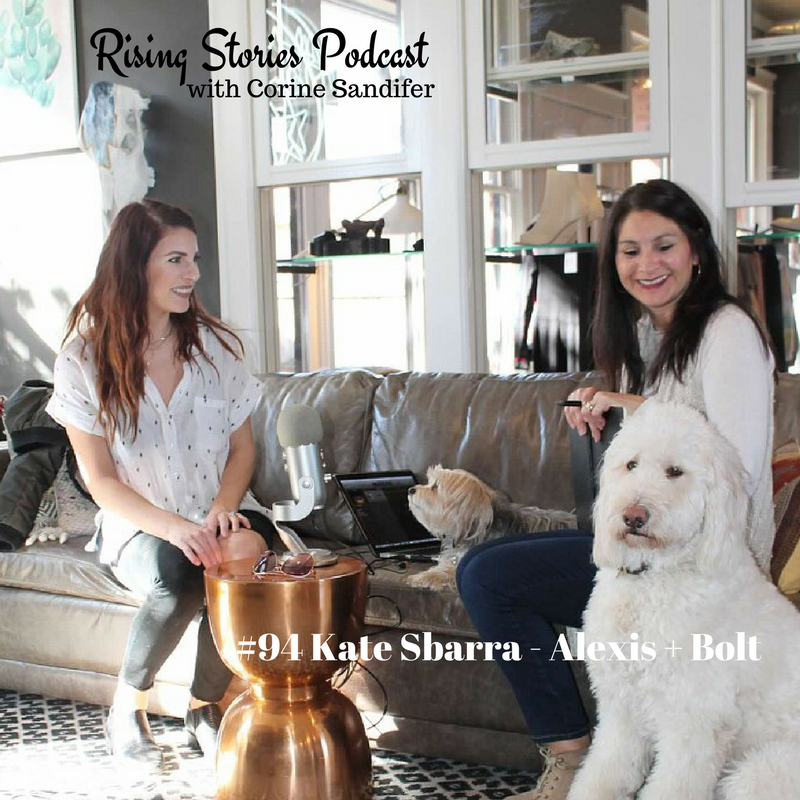 Rising Stories Podcast #94 Kate Sbarra - Alexis+Bolt.png