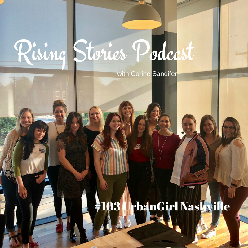 Rising Stories Podcast #103 UrbanGirl Nashville 1.png