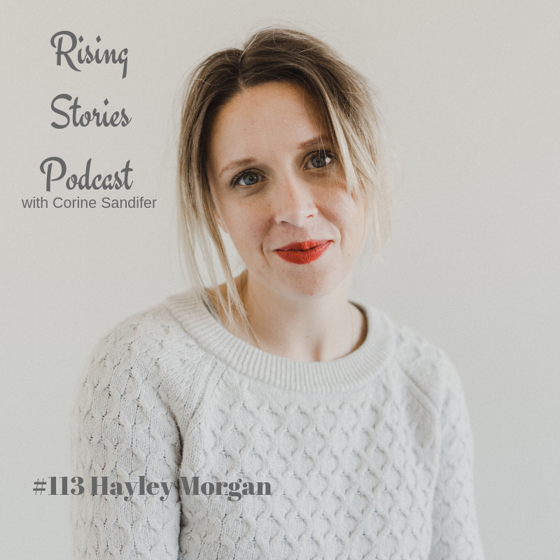 Rising Stories Podcast #113 Hayley Morgan.png