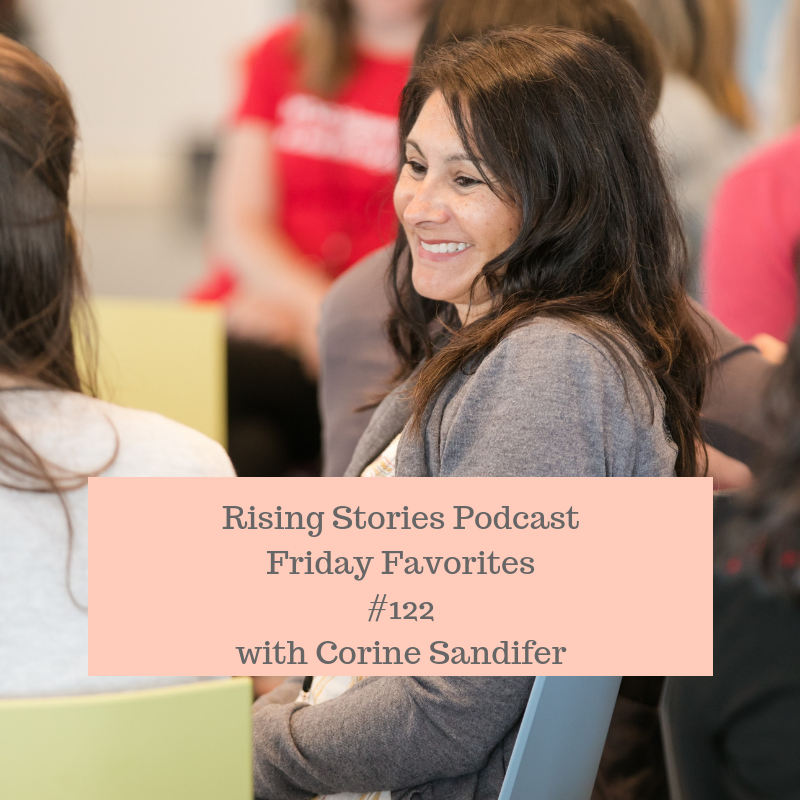 Rising Stories PodcastFriday Favorites#122with Corine Sandifer.png