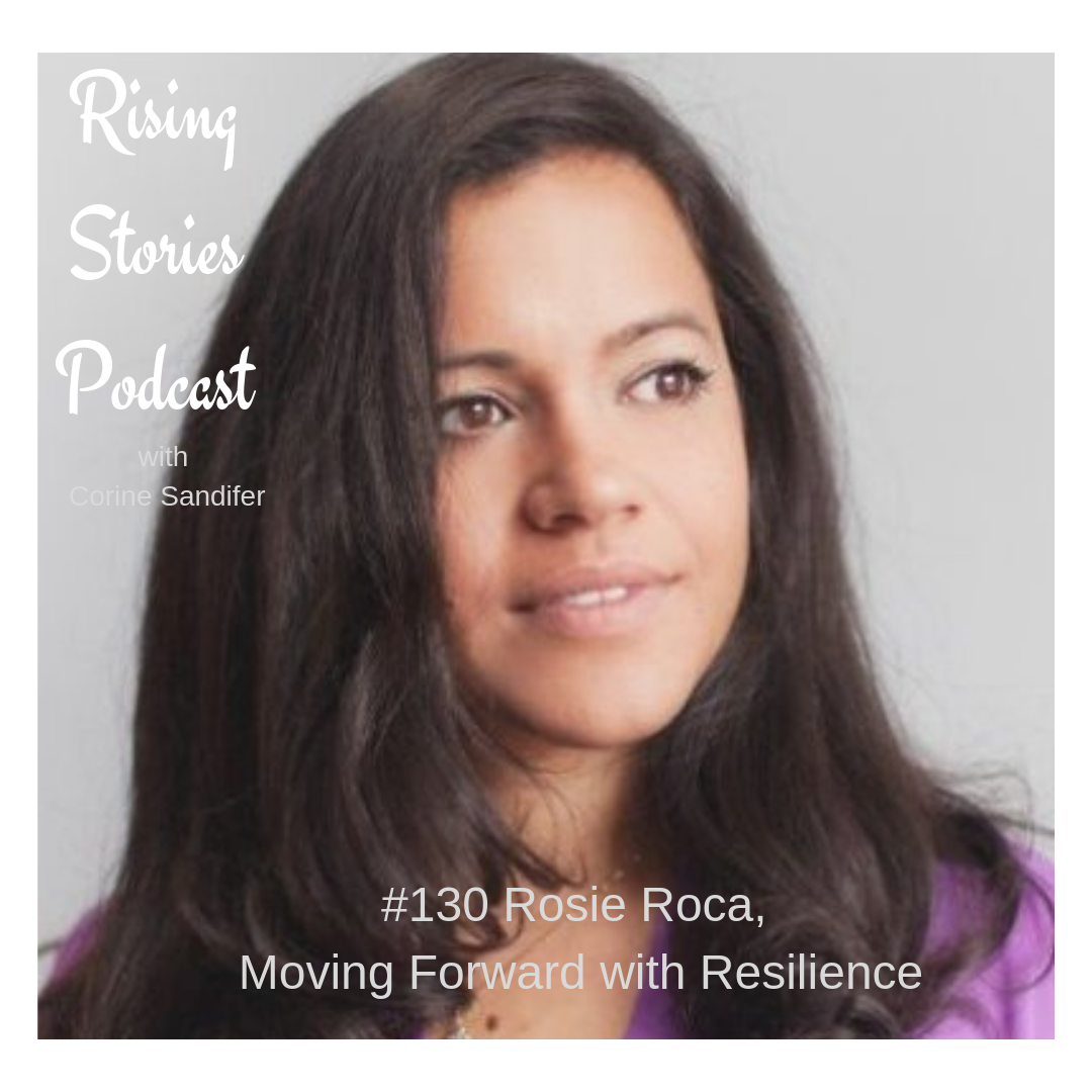 Rising Stories Podcast Rosie Roca #130.png