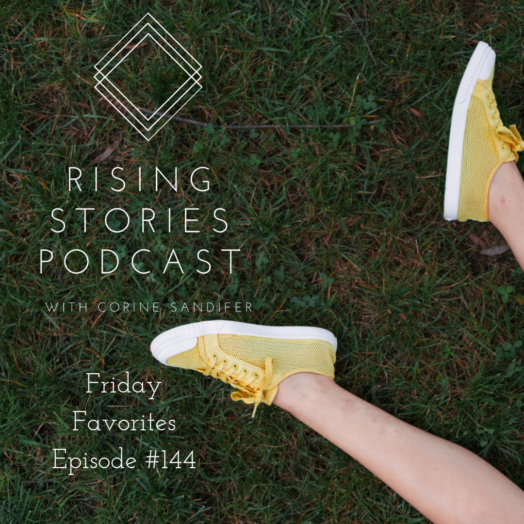 Friday Favorites-144 Rising Stories Podcast .png