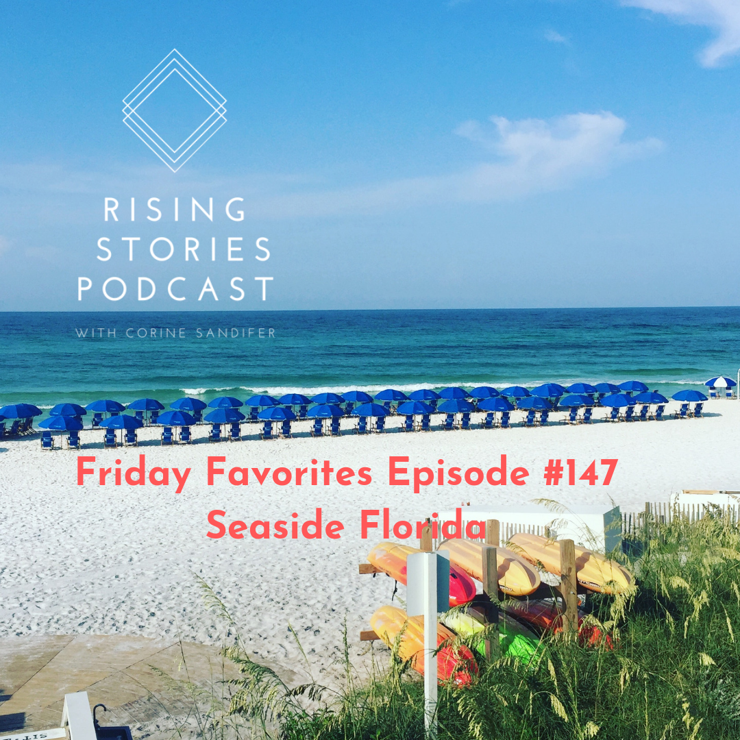 Friday Favorites Episode #147 Seaside Florida.png