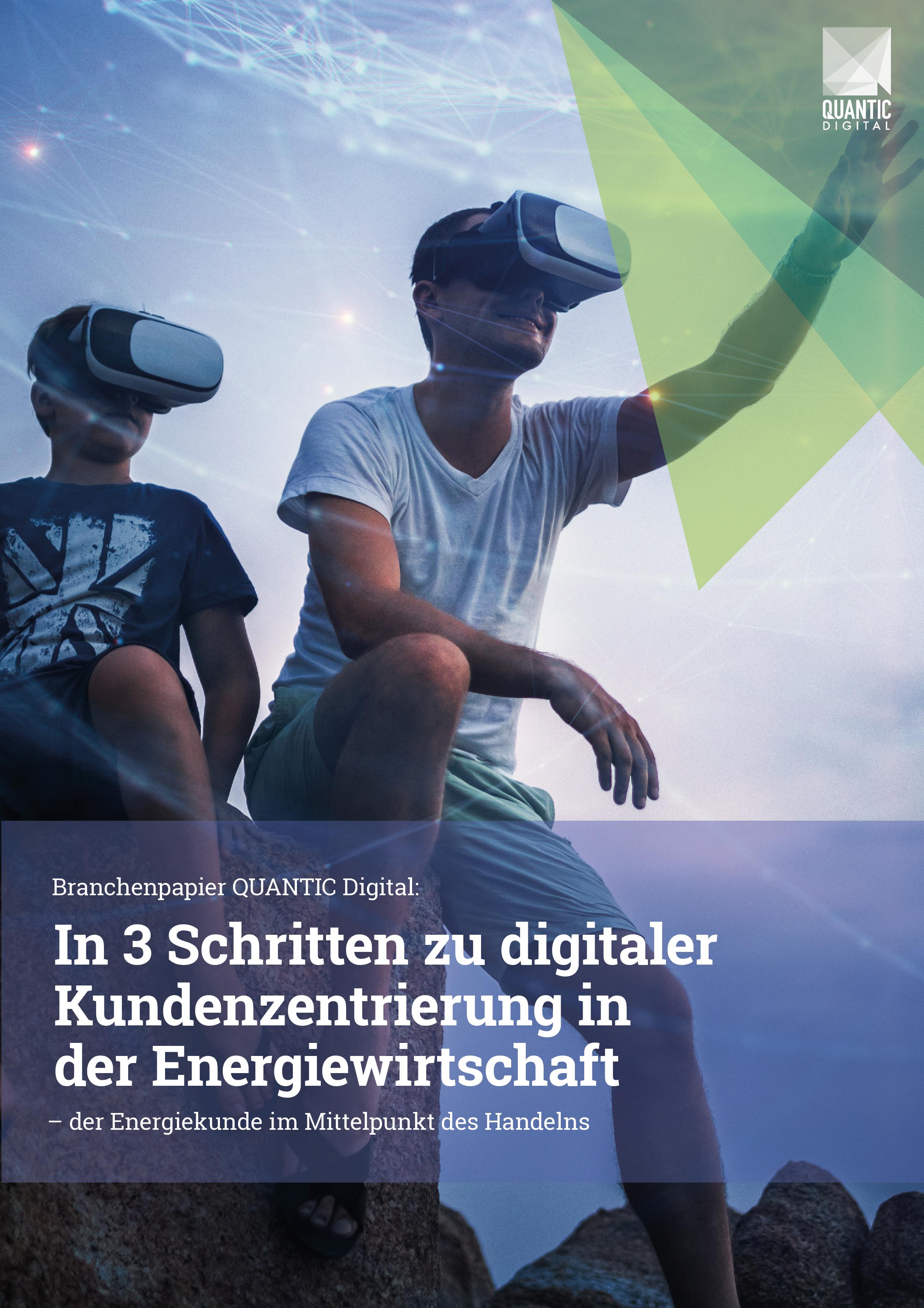 Branchenpapier QUANTIC Digital – In 3 Schritten zu digitaler Kundenzentrierung in der Energiewirtschaft