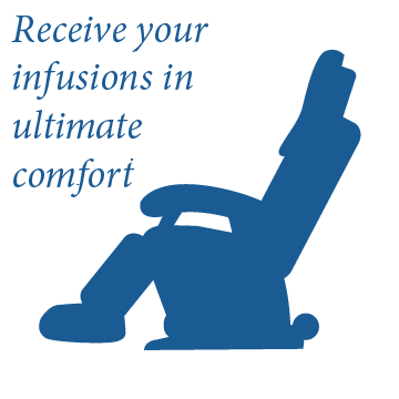 Receive your infusions in ultimate comfort