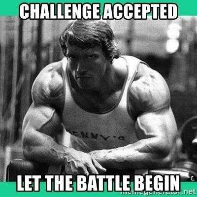 challenge-accepted-let-the-battle-begin.jpg