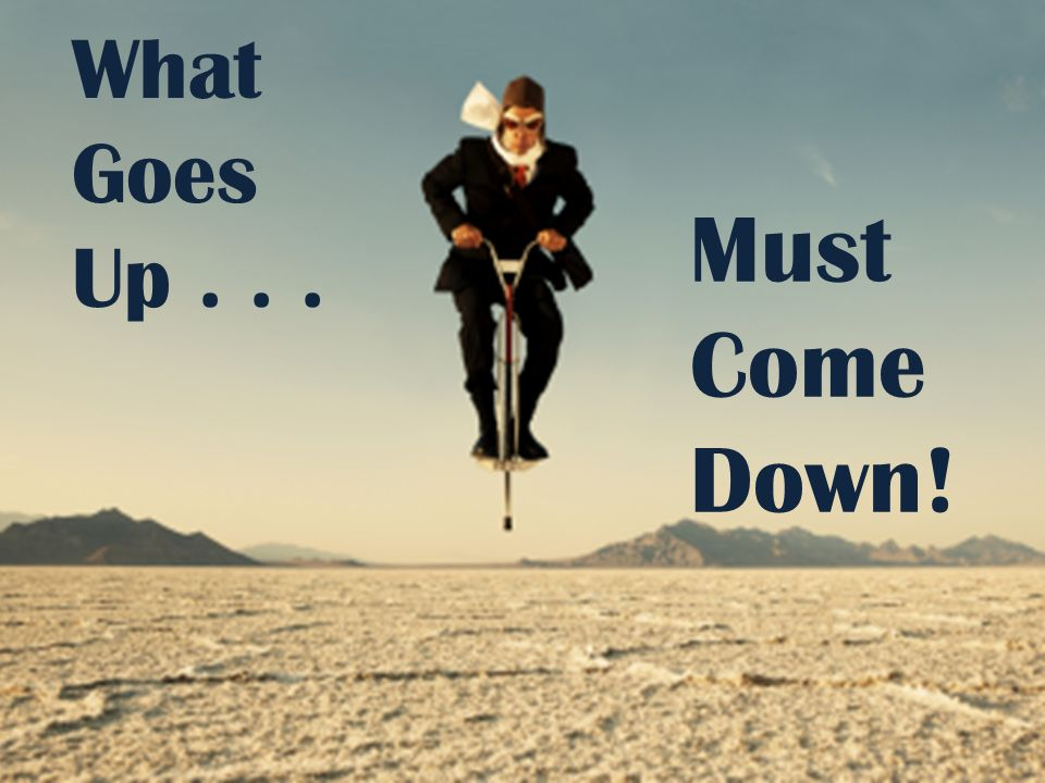 What+Goes+Up+Must+Come+Down!.jpg