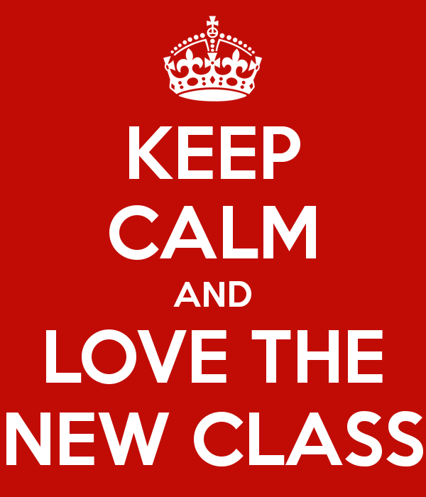 keep-calm-and-love-the-new-class.png