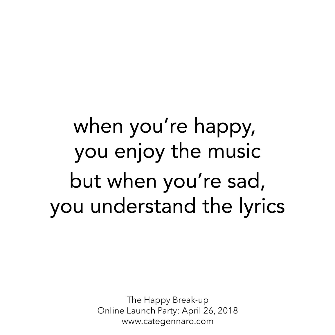 Break-Up playlist, music quote: The Happy Break-Up Online Launch Party