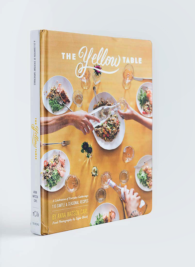 The Yellow Table Cookbook - Cookbook Author Anna Watson Carl