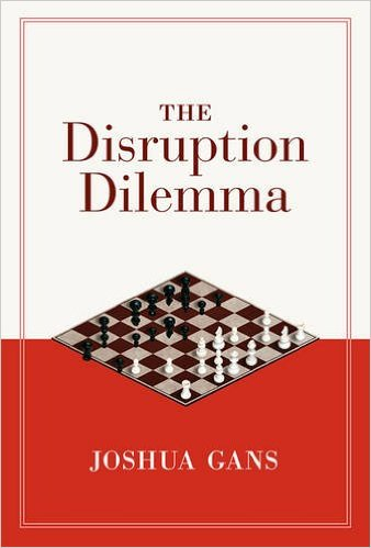 The disruption Dilemma - Joshua Gans | 2016 | The MIT Press