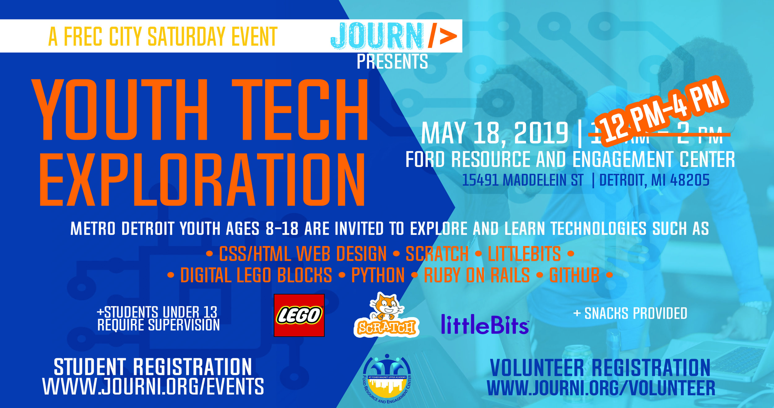 ALL YOUTH 8-18 IN METRO DETROIT ARE INVITED TO JOIN  JOURNI 'S YOUTH TECHNOLOGY EXPLORATION! WE WILL INTRODUCE YOU TO WEB DESIGN, BUILDING BLOCKS WITH  WEDO ,  LITTLE BITS , AND  SCRATCH . FOR MORE ADVANCED ATTENDEES, WE'LL HAVE OTHER AWESOME THINGS TO DO (PYTHON, RUBY ON RAILS, OR GITHUB).  YOU'LL HAVE AN OPPORTUNITY TO EXPLORE TECHNOLOGY IN A FUN COLLABORATIVE ENVIRONMENT. REGISTER TODAY!
