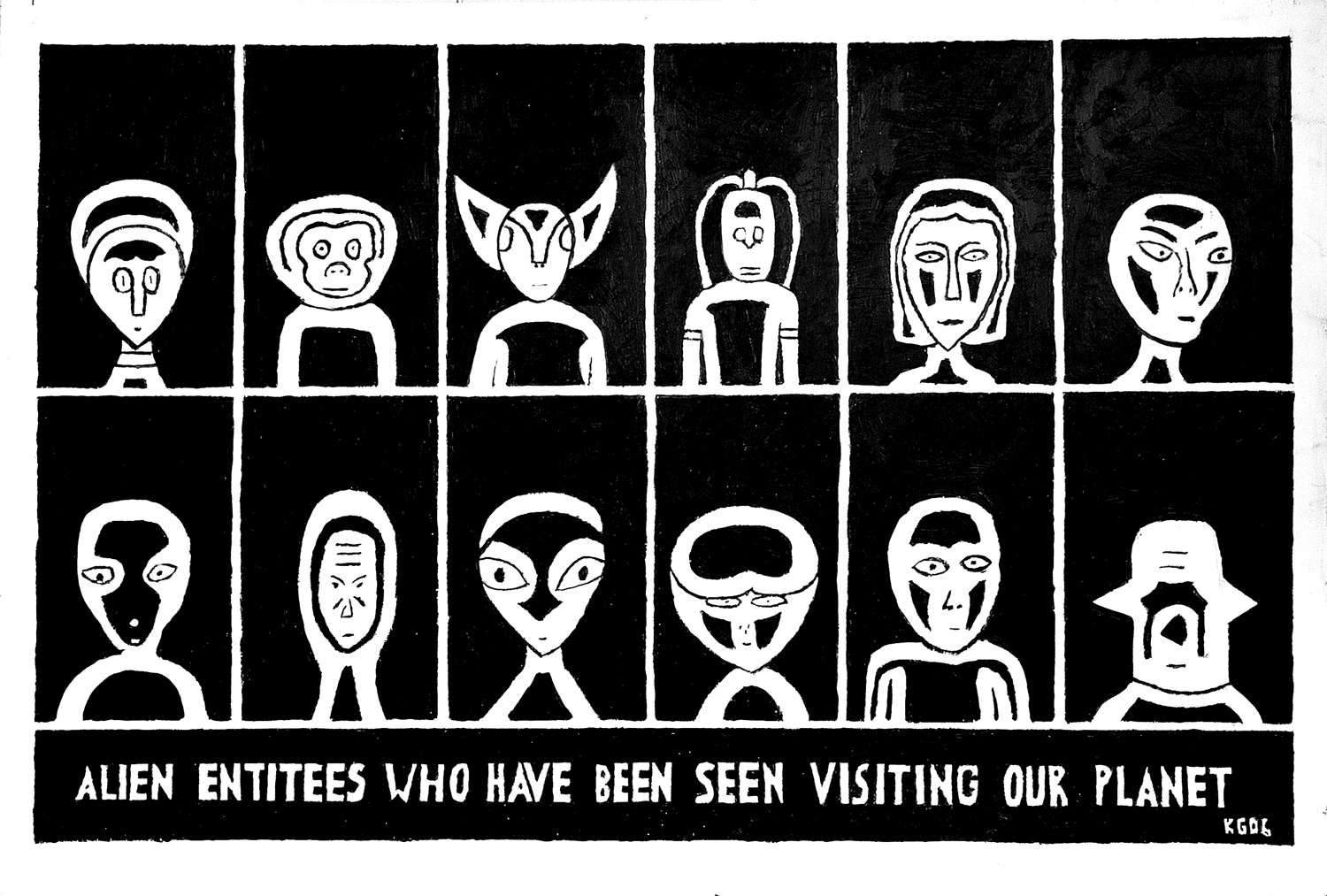 """Black and white painting of twelve aliens in a grid with text below stating """"ALIEN ENTITIES WHO HAVE BEEN VISITING OUR PLANET"""""""