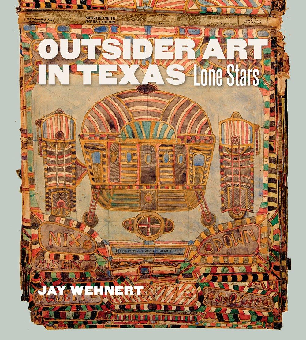 Jay Wehnert Outsider Art in Texas.jpg