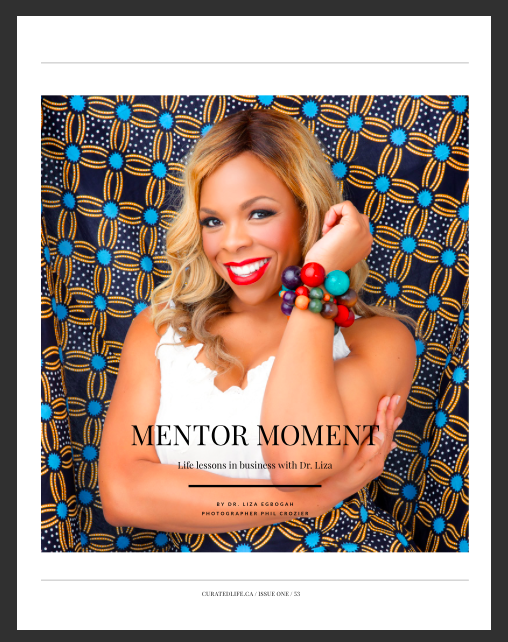Dr. Liza Egbogah - Curated Life | Mentor moment