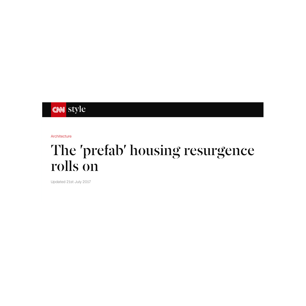 "CNN STYLE , ""The 'Prefab' Housing Resurgence Rolls On"""