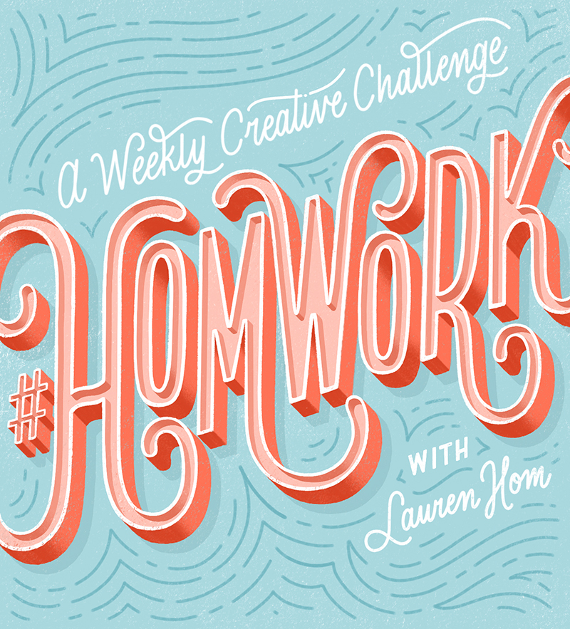 Receive creative lettering prompts - #HOMwork is my weekly creative challenge to help you sharpen your lettering skills, stay motivated to create, and share more of your work online. Check out previous prompts here.