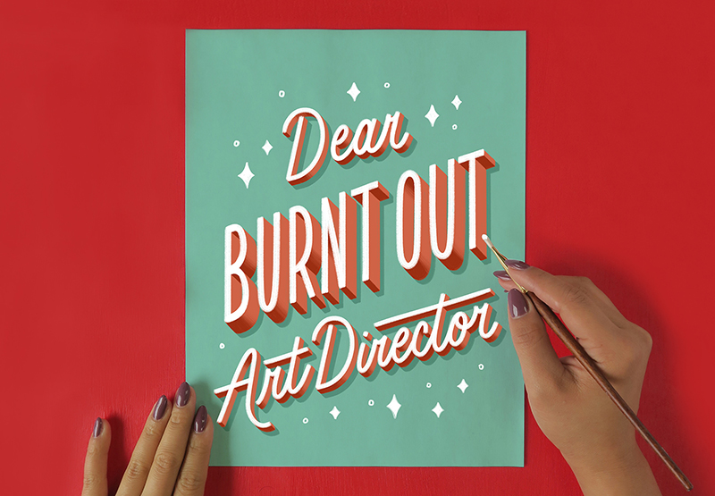 Dear Burnt Out Art Director - Career